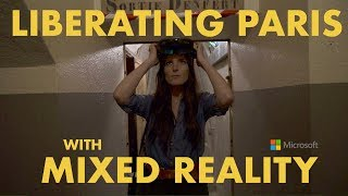 Liberating Paris with Mixed Reality