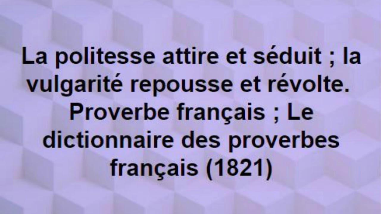 Montage Vidéo Kizoa Proverbe Citation 23 La Politesse Attire Et Séduit La Vulgarité Repous