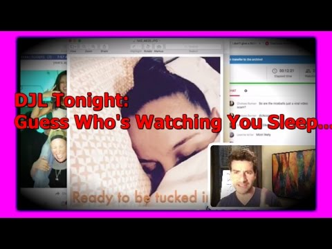 DJL Tonight: GUESS WHOS SPYING ON YOU THRU YOUR WEBCAM??!