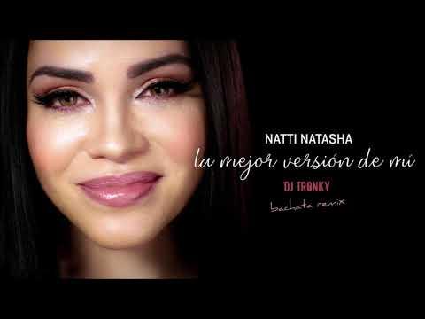 Natti Natasha - La Mejor Version De Mi (DJ Tronky Bachata Remix)