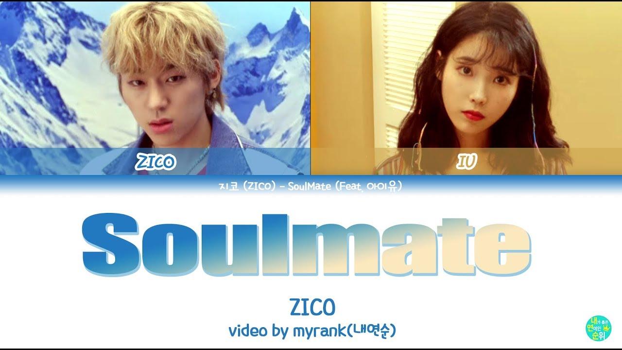 Download ZICO (지코) - SoulMate (Feat. IU 아이유) Lyrics 가사 [Color Coded Han/rom/Eng]