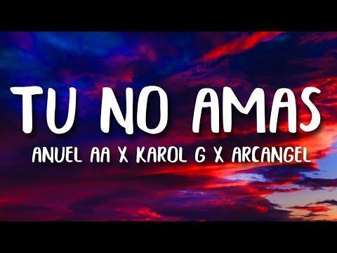 anuel-aa,-karol-g,-arcangel---tu-no-amas-(letra/lyrics)