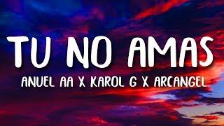 Anuel Aa Karol G Arcangel Tu No Amas Letra Lyrics.mp3