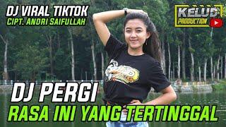 DJ RASA INI YANG TERTINGGAL ( PERGI ) BASS GLERR - KELUD PRODUCTION REMIX
