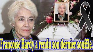 Françoise Hardy : Ses derniers mots avant son dernier souffle.