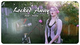 Video Locked Away (Cover) - Adam Levine - Ariah Christine - Kyle Olthoff download MP3, 3GP, MP4, WEBM, AVI, FLV Agustus 2017