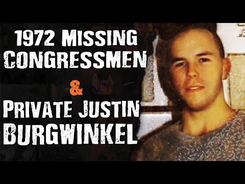 1972 Missing Congressmen & Private Justin Burgwinkel - Missing Persons