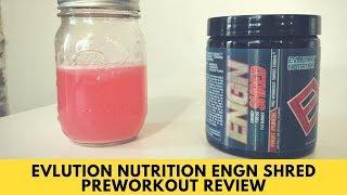 Evlution Nutrition ENGN SHRED Preworkout Review