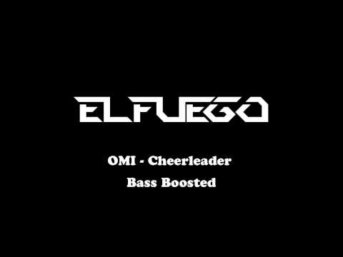 OMI - Cheerleader (Bass Boosted)