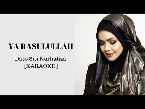 Ya Rasulullah - Siti Nurhaliza [KARAOKE]