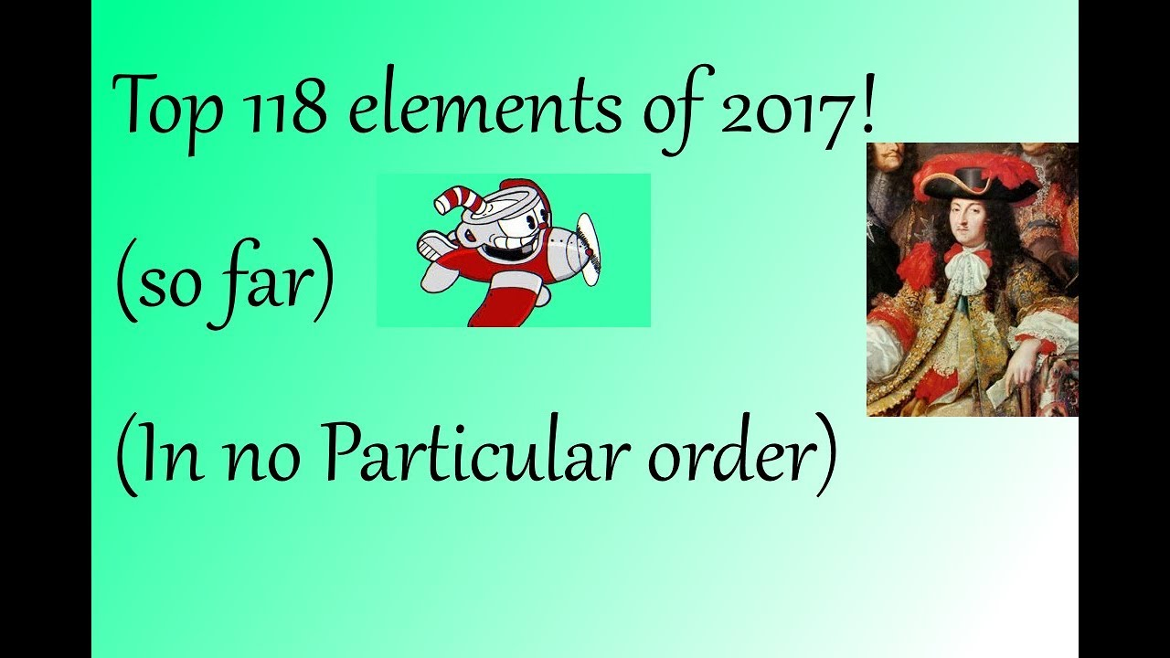 Top 118 elements of the periodic table of 2017 so far in no top 118 elements of the periodic table of 2017 so far in no particular order gamestrikefo Images