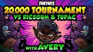 $20,000 TOURNAMENT vs RiceGum & Tupac w/ Avery | Fortnite