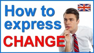 How to express CHANGE in English | Vocabulary lesson