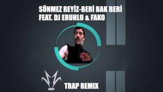 Sönmez Reyiz. feat Fako - Beri Bak Beri (Remix)