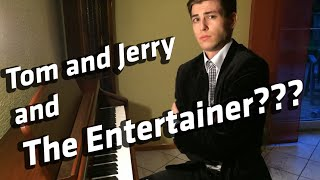 Tom and Jerry and the Entertainer?