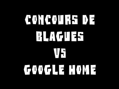 CONCOURS DE BLAGUES CONTRE GOOGLE HOME