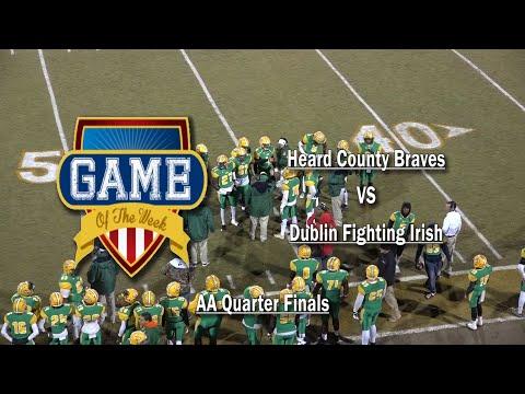 Game Of The Week   Heard County Braves Vs Dublin Fighting Irish   AA Quarter Finals
