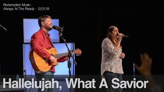 Redemption Music: Hallelujah What A Savior (Always At The Ready)