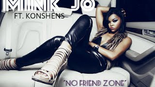 Mink Jo & Konshens - No Friend Zone | Explicit | 2015