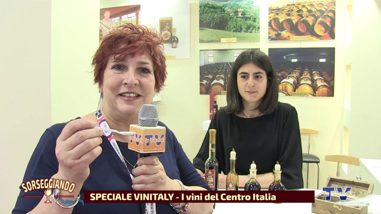 Sorseggiando _ Speciale Vinitaly 2019 - I vini del Centro Italia