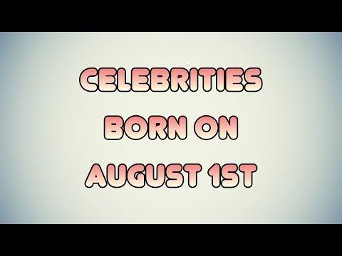 Celebrities born on August 1st