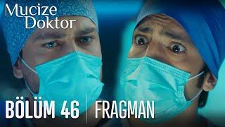 Mucize Doktor 46. Bölüm Fragmanı