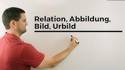 Relation, Abbildung, Bild, Urbild, Funktionsvorschrift, Mathehilfe online | Mathe by Daniel Jung