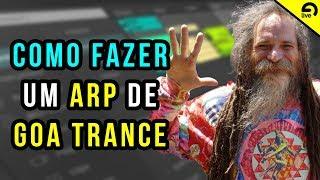 Como Fazer um Arp de Goa trance