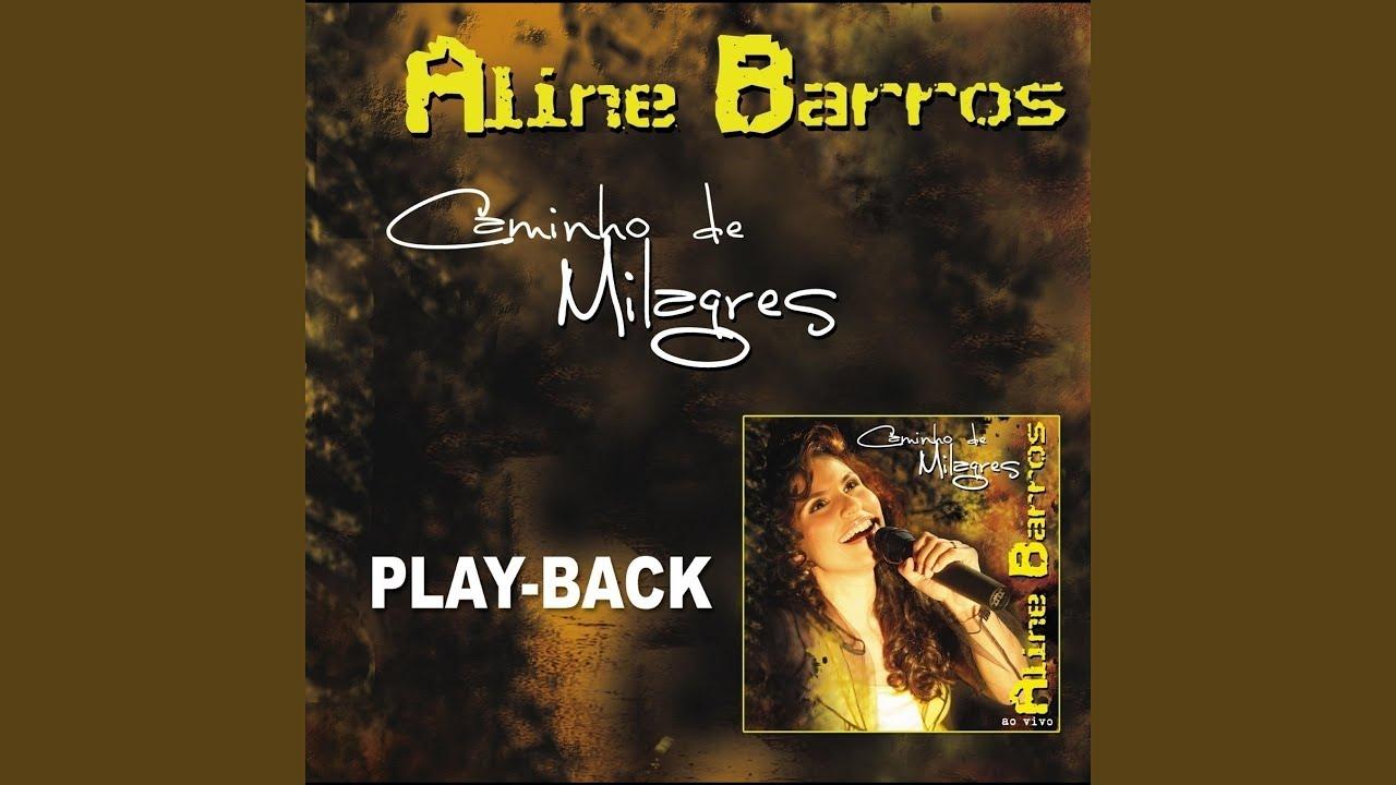 aline barros caminho de milagres playback 2007