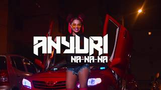 Anyuri - Na Na Na [Video Oficial]
