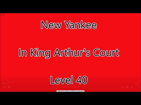 New Yankee - In King Arthur's Court Level 40 |