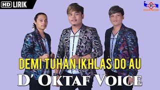 Gambar cover D'Oktaf Voice - Demi Tuhan Ikhlas Do Au (Official Video Lirik)