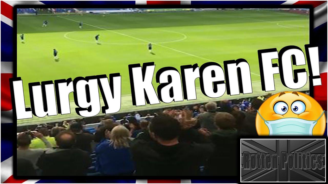 FOOTBALL's very own Lurgy Karen's lunacy!