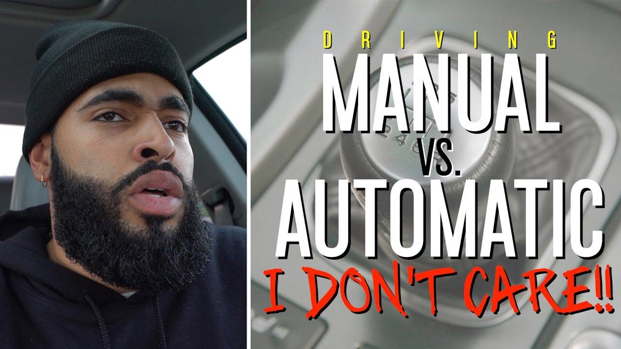 DRIVING MANUAL VS. AUTOMATIC: I DON'T CARE!