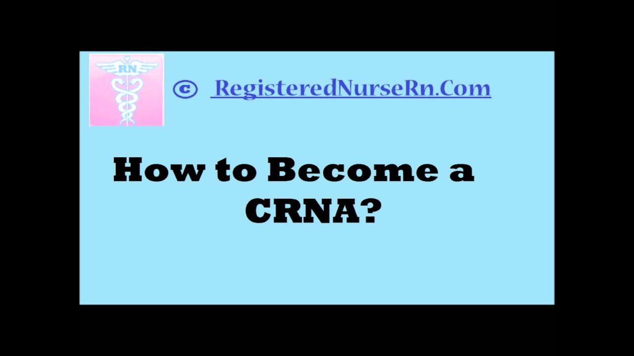 How To Become A Crna Certified Registered Nurse Anesthetist Youtube