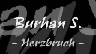 Burhan S. - Herzbruch