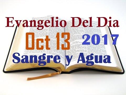 Evangelio del Dia- Viernes 13 Octubre 2017- La Unidad y la Division- Sangre y Agua