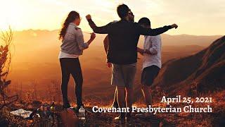 April 25, 2021 - Sunday Worship Service