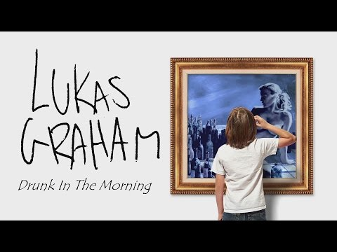 Lukas Graham - Drunk In The Morning - Lyrics