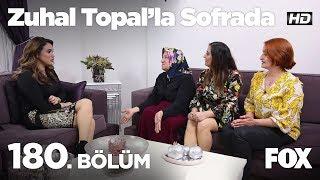 Zuhal Topal'la Sofrada 180. Bölüm