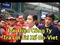 Đại diện công ty Go-Viet trả lời tài xế