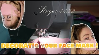 How to decorate a face mask Decorative stitch Singer 4432 Heavy Duty Sewing Machine Makeup