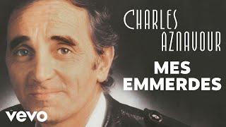 Charles Aznavour - Mes emmerdes (Audio Officiel)