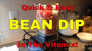 Bean Dip - Quick, Easy And Delicious In The Vitamix