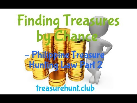 Finding Treasures By Chance – Philippine Treasure Hunting Law Part 2