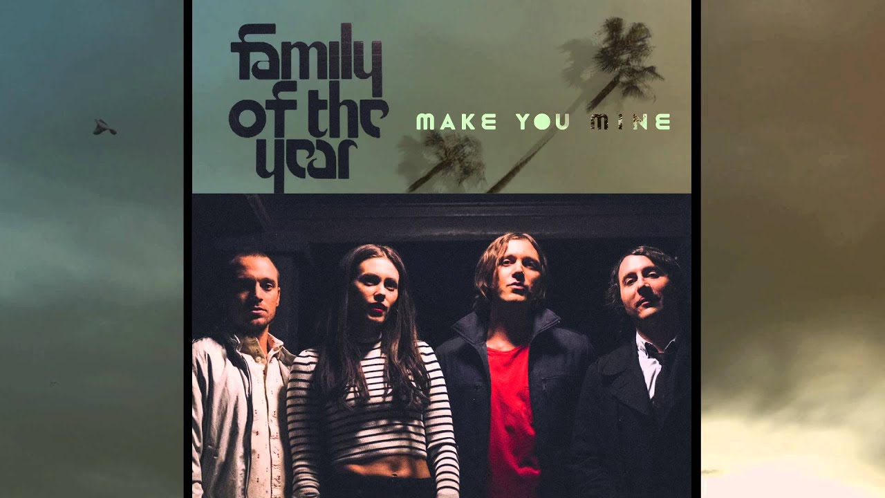 Family of the Year - Make You Mine [Official HD Audio]