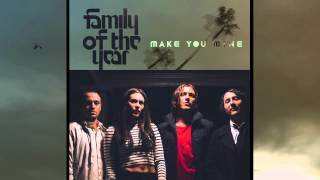 Family of the Year - Make You Mine