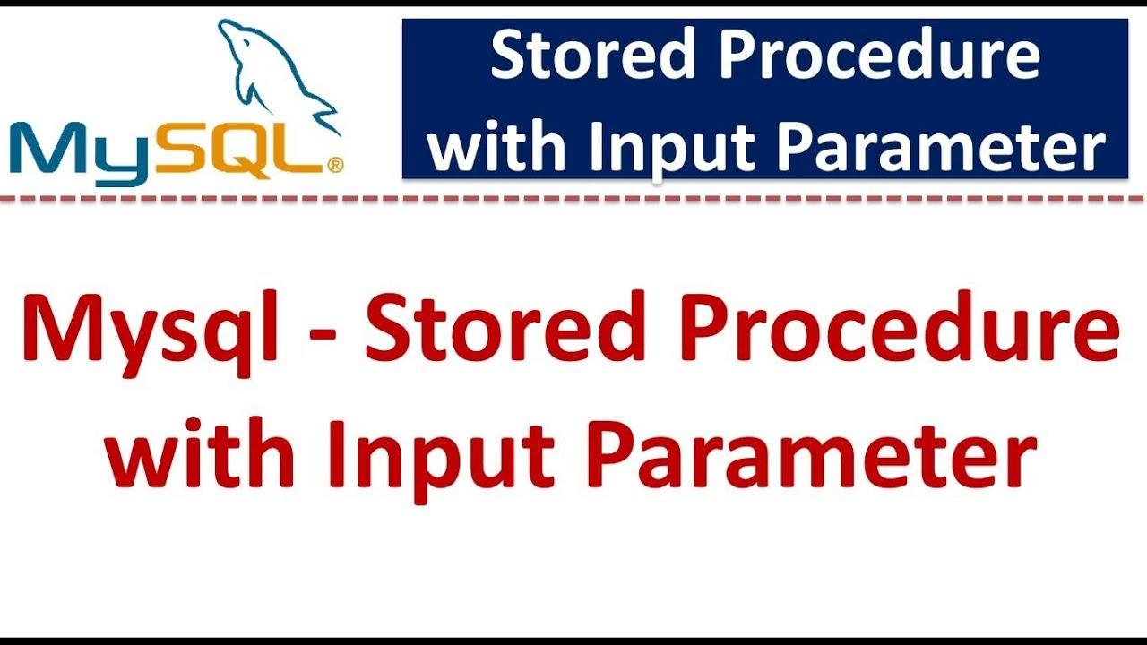 Mysql - Stored Procedure with Input Parameter