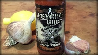 PSYCHO JUICE Roasted Garlic Ghost Pepper sauce Review
