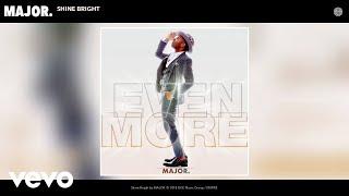 MAJOR. - Shine Bright (Audio)